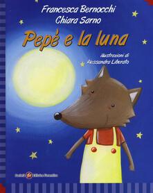 Pepè e la luna. Ediz. italiana e inglese
