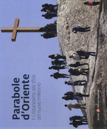Parabole d'Oriente. Il cristianesimo alla sfida del nuovo millennio - Andrea Milluzzi,Michele Borzoni - copertina