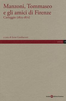 Manzoni, Tommaseo e gli amici di Firenze. Carteggio (1825-1871) - copertina