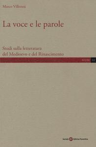 La voce e le parole. Studi sulla letteratura del Medioevo e del Rinascimento