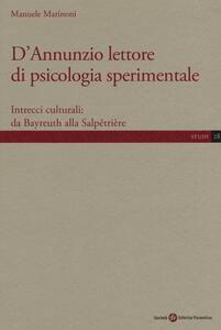 D'Annunzio lettore di psicologia sperimentale. Intrecci culturali: da Bayreuth alla Salpêtrière