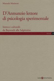 D'Annunzio lettore di psicologia sperimentale. Intrecci culturali: da Bayreuth alla Salpêtrière - Manuele Marinoni - copertina