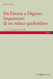Writersfactory.it Da Firenze a Digione. Impressioni di un reduce garibaldino Image