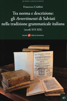 Tra norma e descrizione: gli «Avvertimenti» di Salviati nella tradizione grammaticale italiana (secoli XVI-XIX).pdf