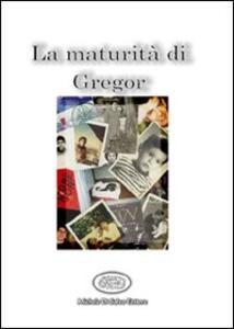 La maturità di Gregor