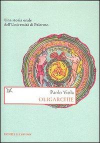 Oligarchie. Una storia orale dell'Università di Palermo