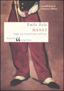 Libro Manet. Saggi sul naturalismo nell'arte Émile Zola
