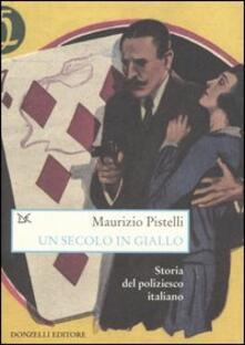 Radiosenisenews.it Un secolo in giallo. Storia del poliziesco italiano (1860-1960) Image