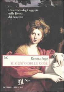 Il gusto delle cose. Una storia degli oggetti nella Roma del Seicento