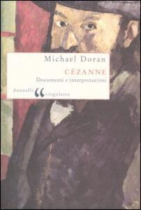 Libro Cézanne. Documenti e interpretazioni Michael Doran