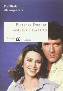 Omero e Dallas. Dall'Iliade alla soap-opera