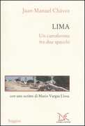 Libro Lima. Un camaleonte tra due specchi Juan M. Chávez