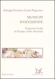 Municipi d'Occidente. Il governo locale in Europa e nelle Americhe - Giorgia Pavani,Lucio Pegoraro - copertina