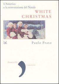 White Christmas. L'America e la reinvenzione del Natale