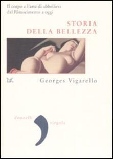 Storia della bellezza. Il corpo e larte di abbellirsi dal Rinascimento a oggi.pdf