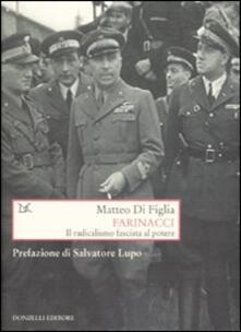 Farinacci. Il radicalismo fascista al potere - Matteo Di Figlia - copertina