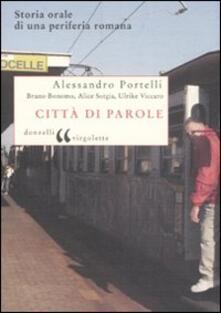 Città di parole. Storia orale di una periferia romana - copertina