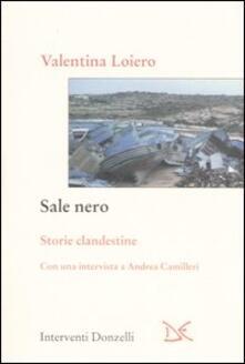 Sale nero. Cinque storie clandestine - Valentina Loiero - copertina