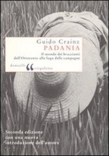 Padania. Il mondo dei braccianti dall'Ottocento alla fuga dalle campagne - Guido Crainz - copertina