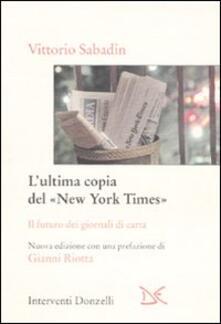L ultima copia del «New York Times». Il futuro dei giornali di carta.pdf