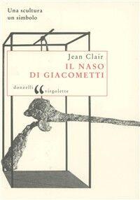 Il naso di Giacometti. Una scultura, un simbolo