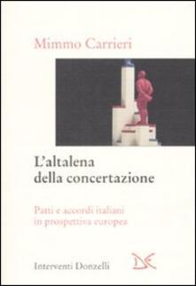 L' altalena della concertazione. Patti e accordi italiani in prospettiva europea - Mimmo Carrieri - copertina