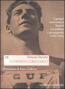 Steamcon.it Lo spirito gregario. I gruppi universitari fascisti tra politica e propaganda (1930-1940) Image