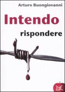 Intendo rispondere - Arturo Buongiovanni - copertina