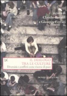 Il dialogo tra le culture. Diversità e conflitti come risorse di pace - copertina