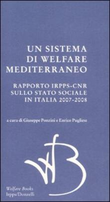 Un sistema di Welfare mediterraneo. Rapporto Irpps-Cnr sullo stato sociale in Italia 2007-2008 - copertina