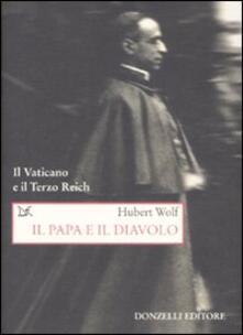 Il papa e il diavolo. Il Vaticano e il Terzo Reich - Hubert Wolf - copertina