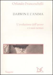 Mercatinidinataletorino.it Darwin e l'anima. L'evoluzione dell'uomo e i suoi nemici Image