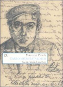 Carlo Michelstaedter. Poesia e ansia di assoluto - Maurizio Pistelli - copertina