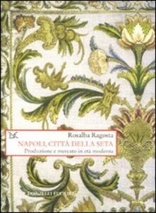 Antondemarirreguera.es Napoli, città della seta. Produzione e mercato in età moderna Image