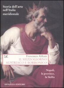 Storia dell'arte nell'Italia meridionale. Vol. 5: Il Mezzogiorno austriaco e borbonico. Napoli, le province, la Sicilia.