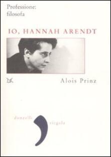 Io, Hannah Arendt. Professione: filosofa.pdf