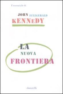 La nuova frontiera - John Fitzgerald Kennedy - copertina