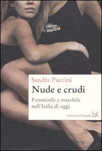 Nuda e crudo. femminile e maschile nell'Italia di oggi