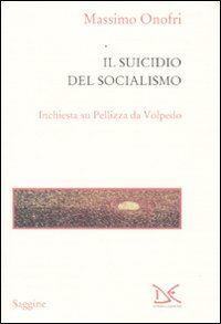 Il suicidio del socialismo. Inchiesta su Pellizza da Volpedo