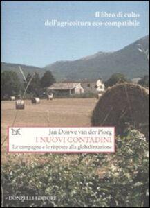 Libro I nuovi contadini. Agricoltura sostenibile e globalizzazione Jan Douwe Van der Ploeg