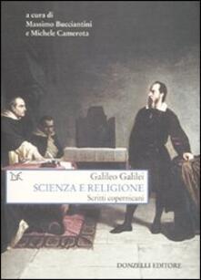 Scienza e religione. Scritti copernicani - Galileo Galilei - copertina