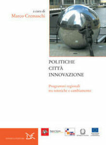 Libro Politiche, città, innovazione Marco Cremaschi