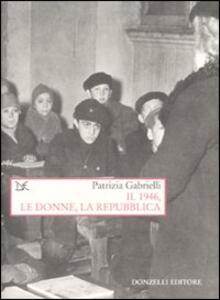 Il 1946, le donne, la Repubblica