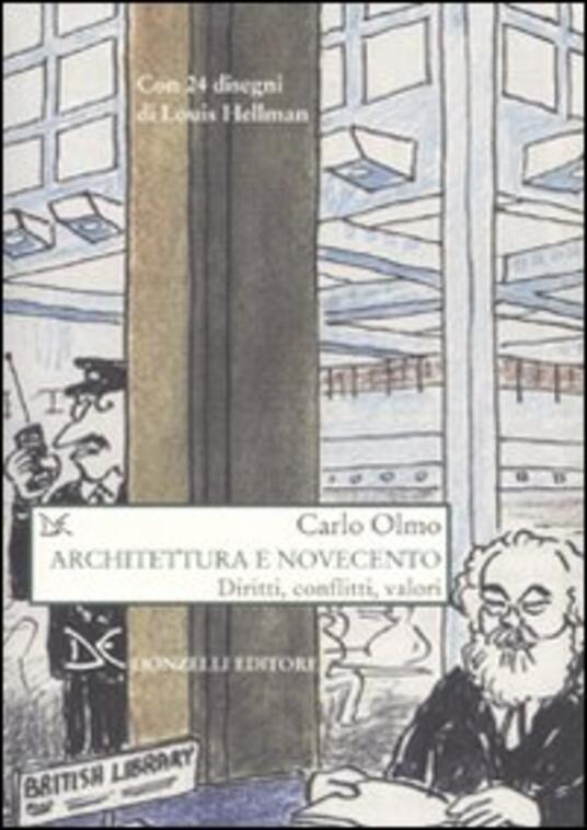 Architettura e Novecento. Diritti, conflitti, valori - Carlo Olmo - copertina