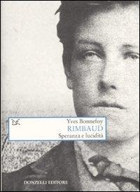 Rimbaud. Speranza e lucidità