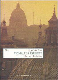 Roma, per esempio. Le città e l'urbanista