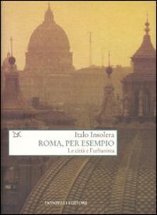 Roma, per esempio. Le città e l'urbanista - Italo Insolera - copertina
