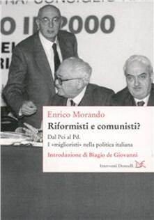 Riformisti e comunisti. Il «migliorismo» nella politica italiana - Enrico Morando - copertina