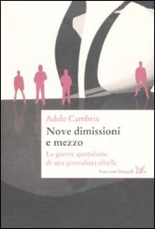 Nove dimissioni e mezzo. Le guerre quotidiane di una giornalista ribelle - Adele Cambria - copertina