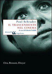 Il trascendente nel cinema. Ozu, Bresson, Dreyer